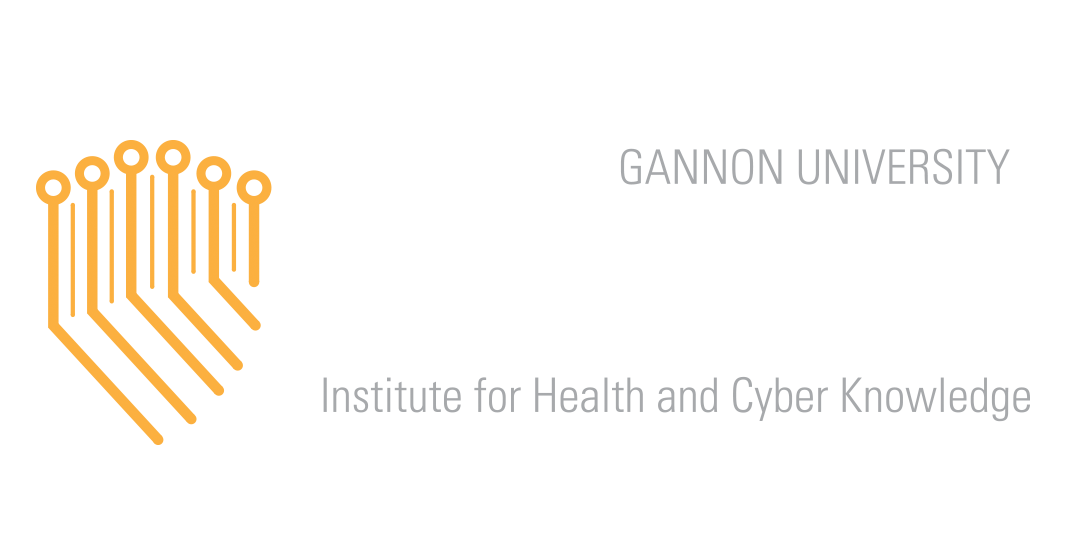 Gannon University Institute for Health and Cyber Knowledge (I-HACK)